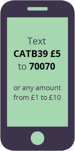 Text CATB39 £5 to 700070, or any amount from £1 to £10